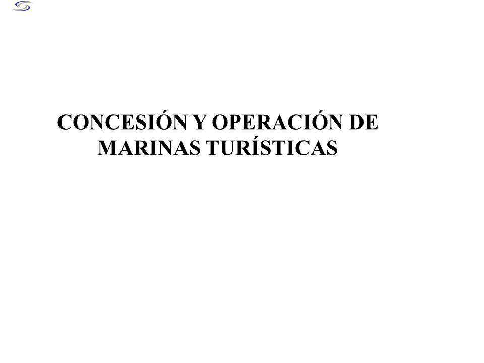 CONCESIÓN Y OPERACIÓN DE MARINAS TURÍSTICAS
