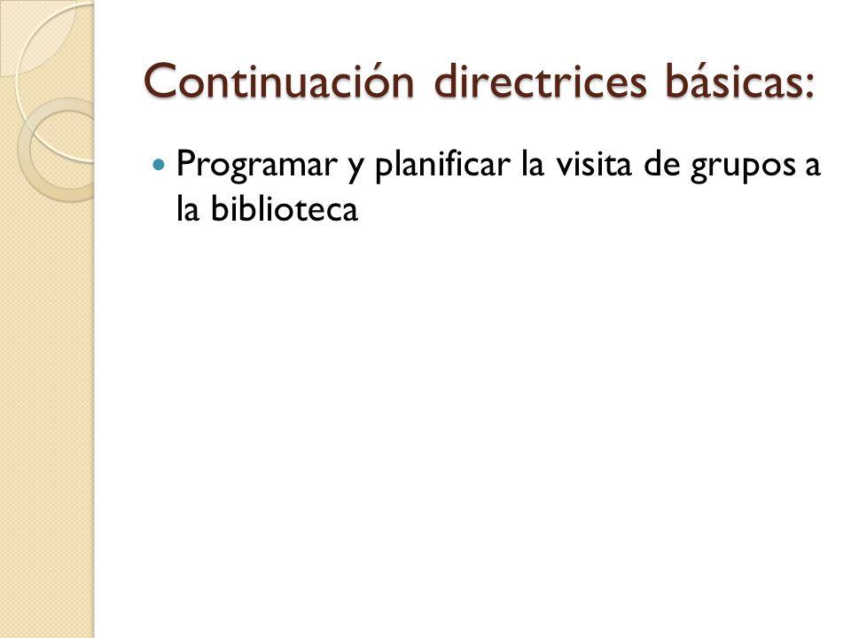 Continuación directrices básicas: Programar y planificar la visita de grupos a la biblioteca