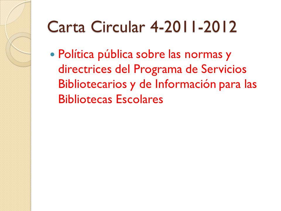 Carta Circular 4-2011-2012 Política pública sobre las normas y directrices del Programa de Servicios Bibliotecarios y de Información para las Bibliote