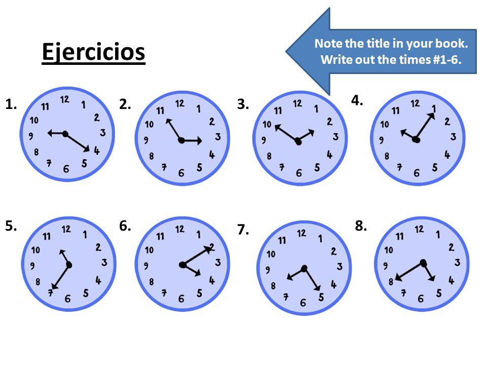 ¿Qué hora es? 1.2. 3. 4. 5.6.