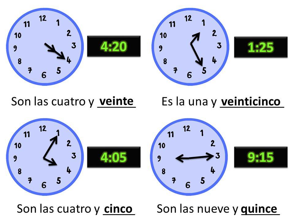 Son las once y _____ Son las dos y ________ veinte diez Los minutos