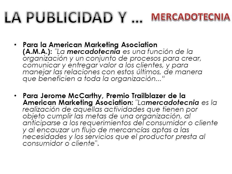 Para la American Marketing Asociation (A.M.A.):