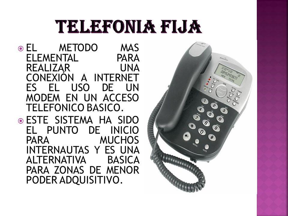 EL METODO MAS ELEMENTAL PARA REALIZAR UNA CONEXIÓN A INTERNET ES EL USO DE UN MODEM EN UN ACCESO TELEFONICO BASICO. ESTE SISTEMA HA SIDO EL PUNTO DE I