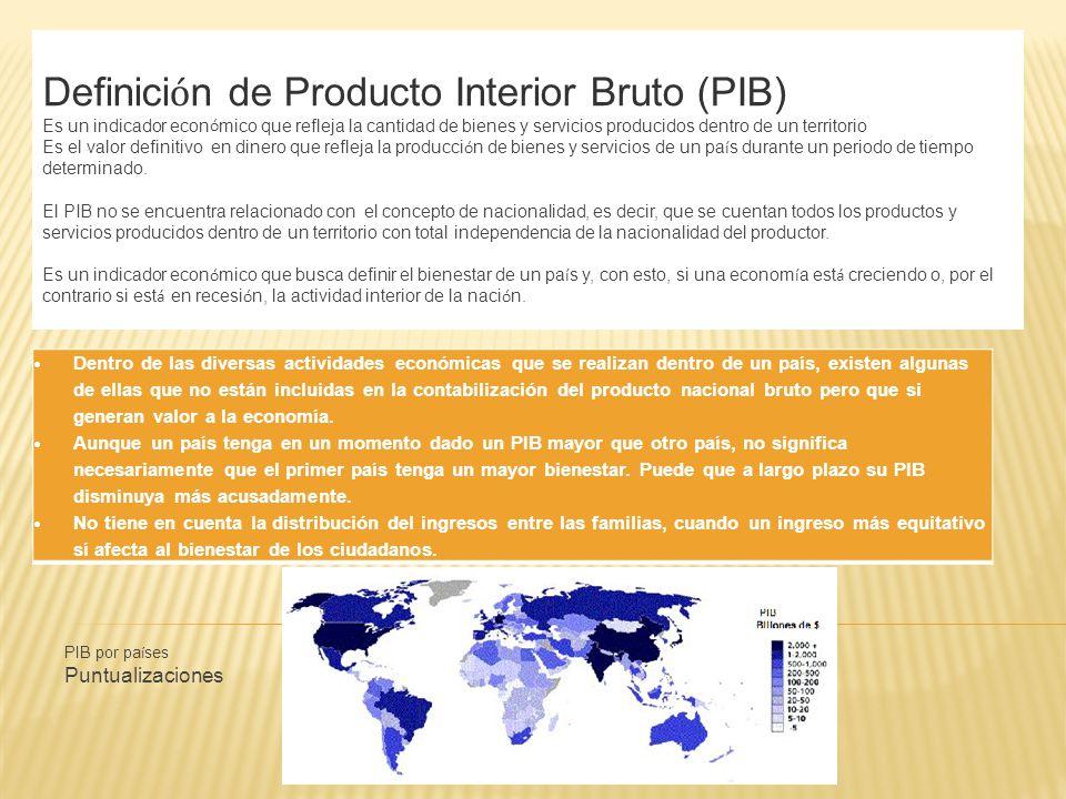 El producto interno bruto (PIB) o el ingreso bruto es una medida de la producción económica global de un país.