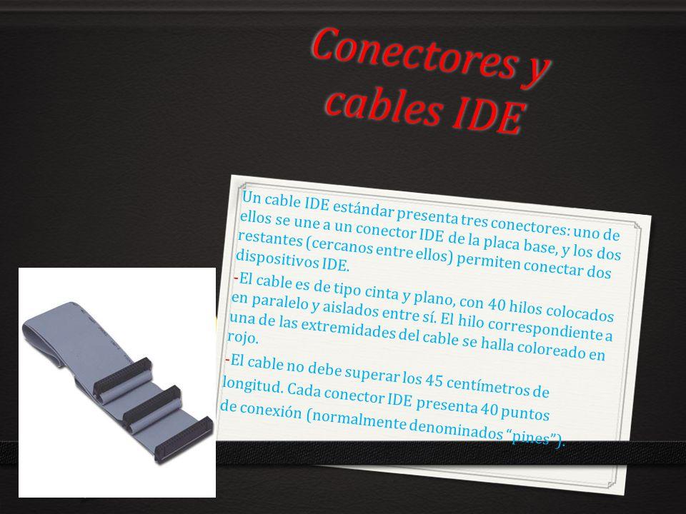Conectores y cables IDE Un cable IDE estándar presenta tres conectores: uno de ellos se une a un conector IDE de la placa base, y los dos restantes (c
