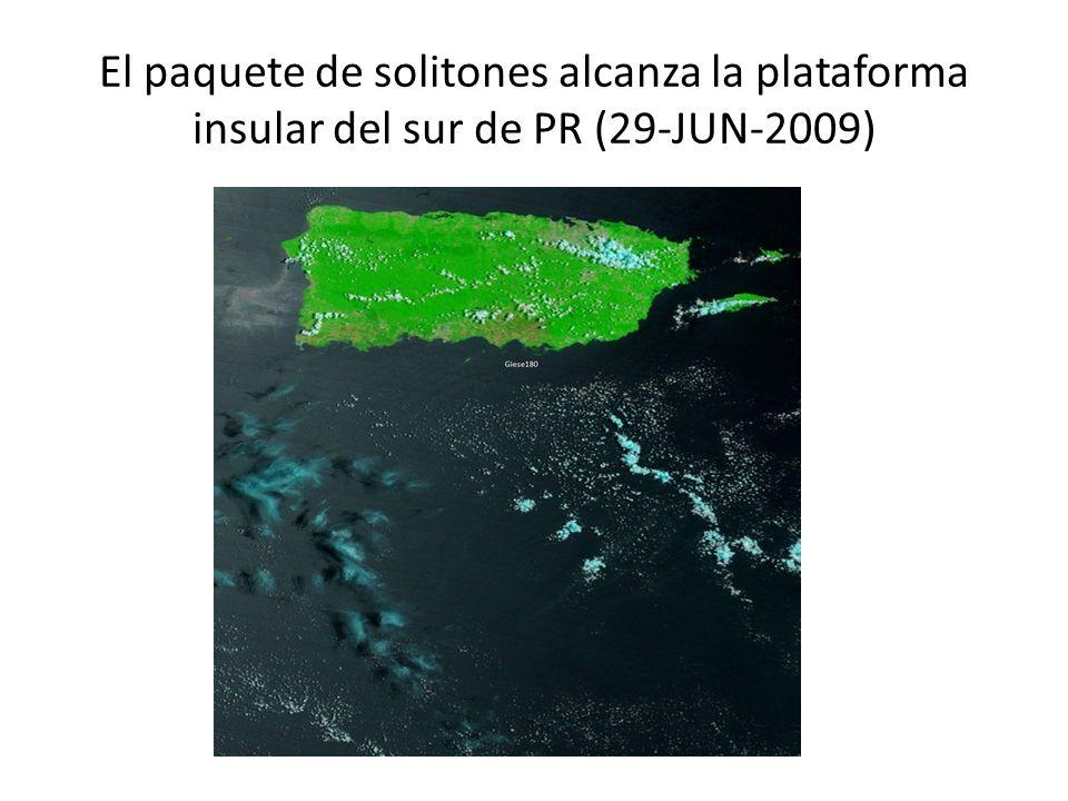 El paquete de solitones alcanza la plataforma insular del sur de PR (29-JUN-2009)