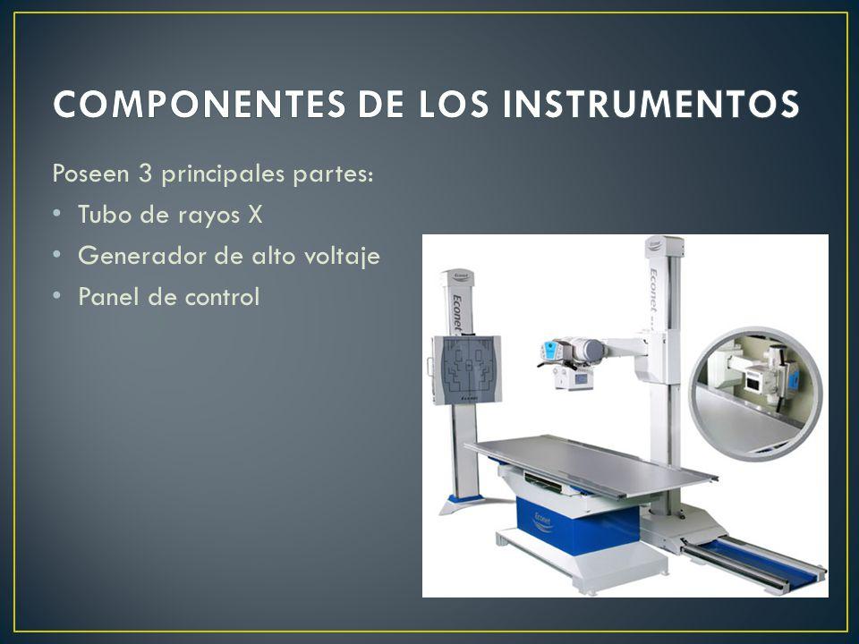 Poseen 3 principales partes: Tubo de rayos X Generador de alto voltaje Panel de control