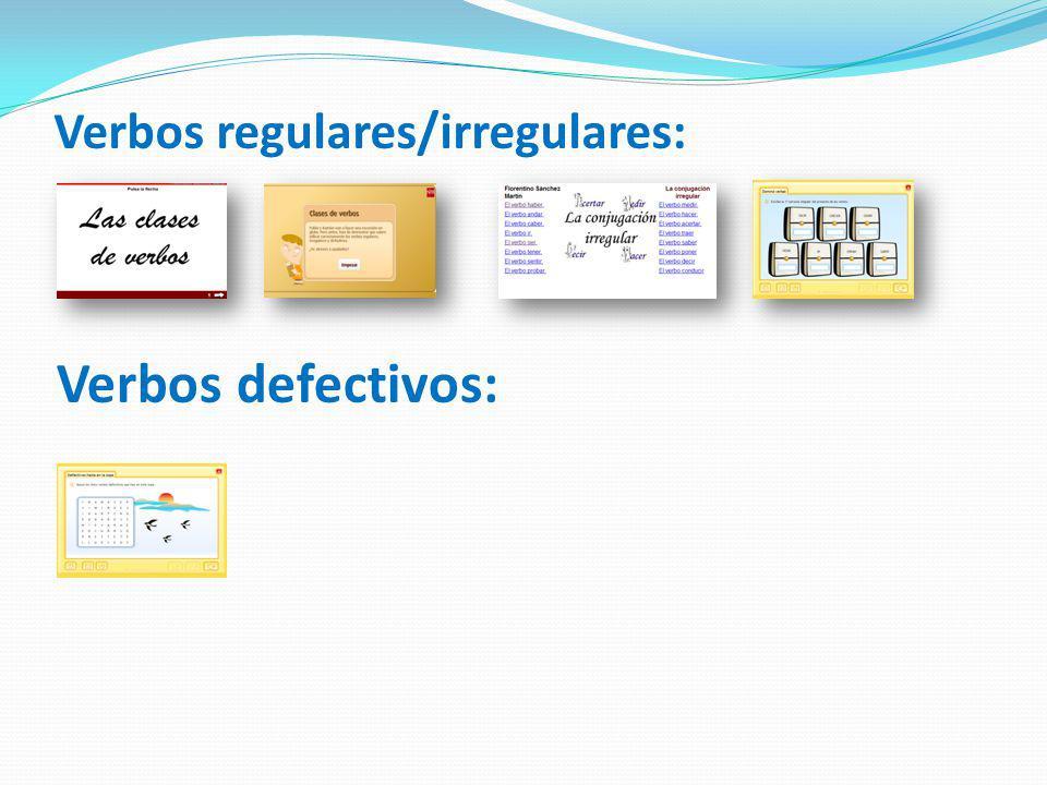 Verbos regulares/irregulares: Verbos defectivos: