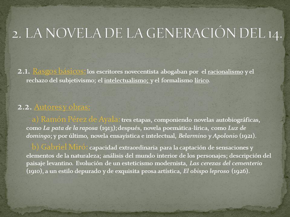 2.1. Rasgos básicos: los escritores novecentista abogaban por el racionalismo y el rechazo del subjetivismo; el intelectualismo; y el formalismo líric