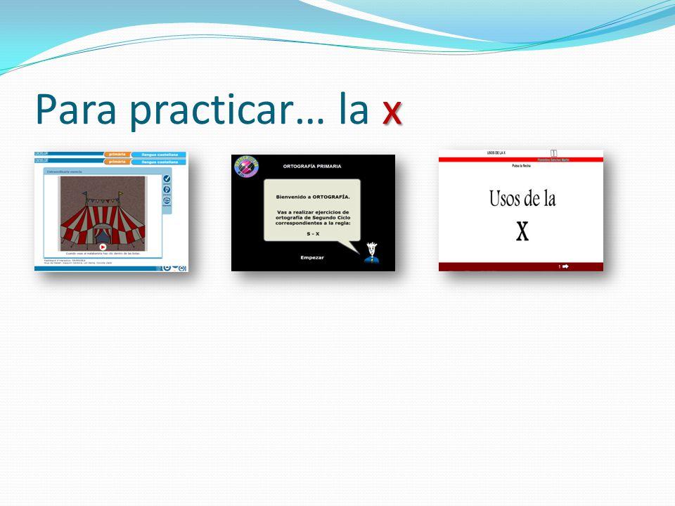 x Para practicar… la x