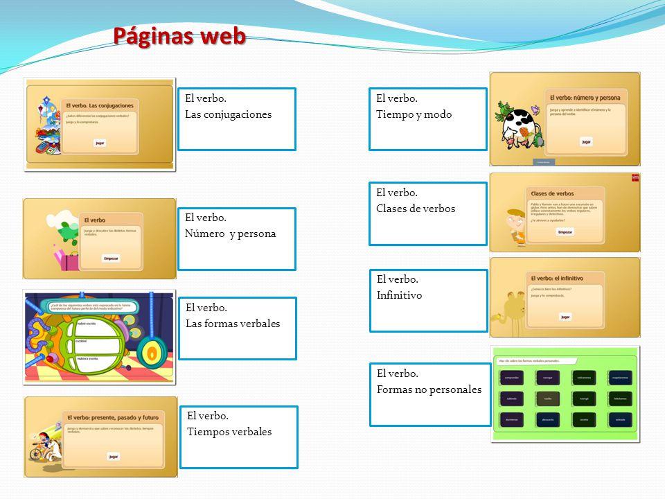 Páginas web El verbo.Las conjugaciones El verbo. Número y persona El verbo.
