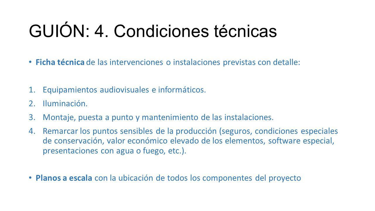 GUIÓN: 4. Condiciones técnicas Ficha técnica de las intervenciones o instalaciones previstas con detalle: 1.Equipamientos audiovisuales e informáticos