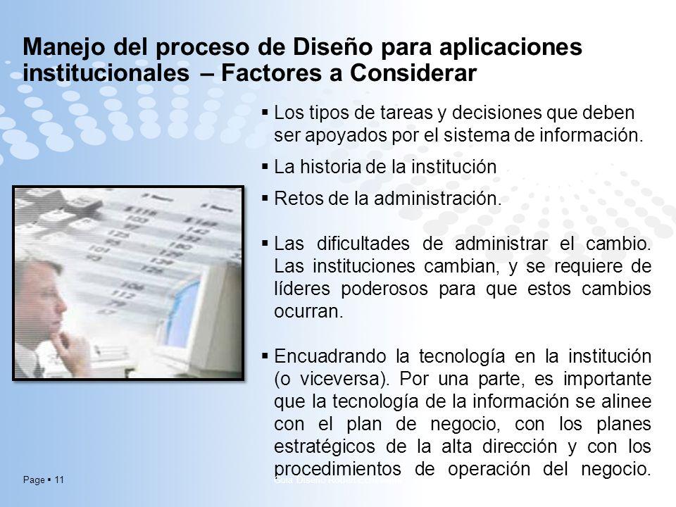 Page 11 Los tipos de tareas y decisiones que deben ser apoyados por el sistema de información. La historia de la institución Retos de la administració