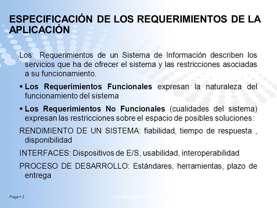 Page 2 ESPECIFICACIÓN DE LOS REQUERIMIENTOS DE LA APLICACIÓN Los Requerimientos de un Sistema de Información describen los servicios que ha de ofrecer