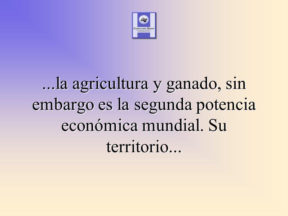 ...la agricultura y ganado, sin embargo es la segunda potencia económica mundial. Su territorio...