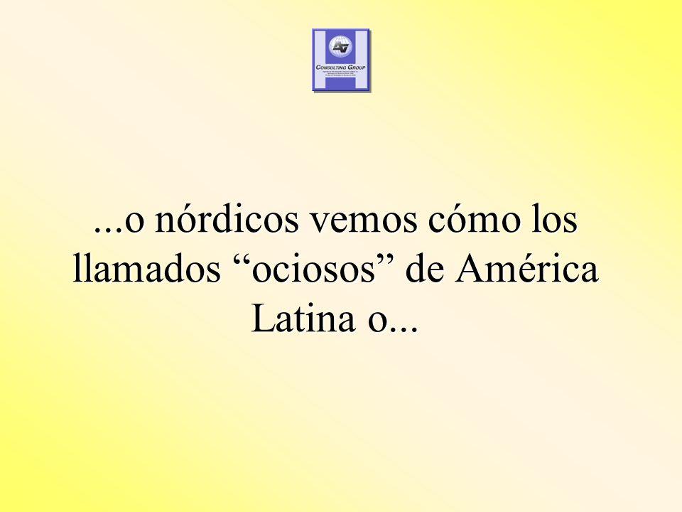 ...o nórdicos vemos cómo los llamados ociosos de América Latina o...