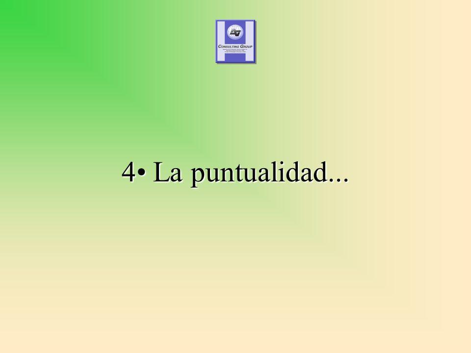 4 La puntualidad...