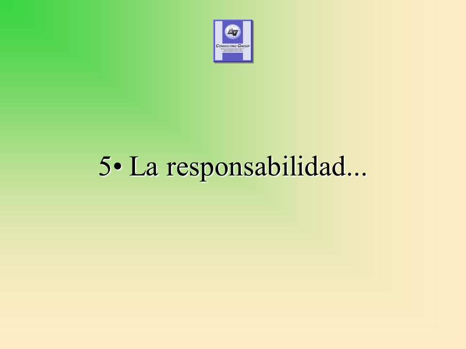 5 La responsabilidad...