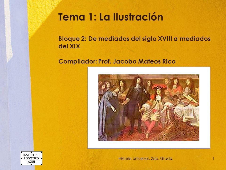 Tema 1: La Ilustración Bloque 2: De mediados del siglo XVIII a mediados del XIX Compilador: Prof.