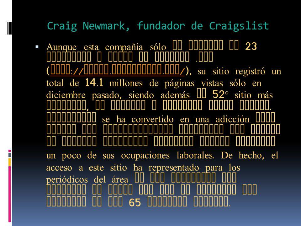 Craig Newmark, fundador de Craigslist Aunque esta compañía sólo se compone de 23 empleados y tiene un dominio.