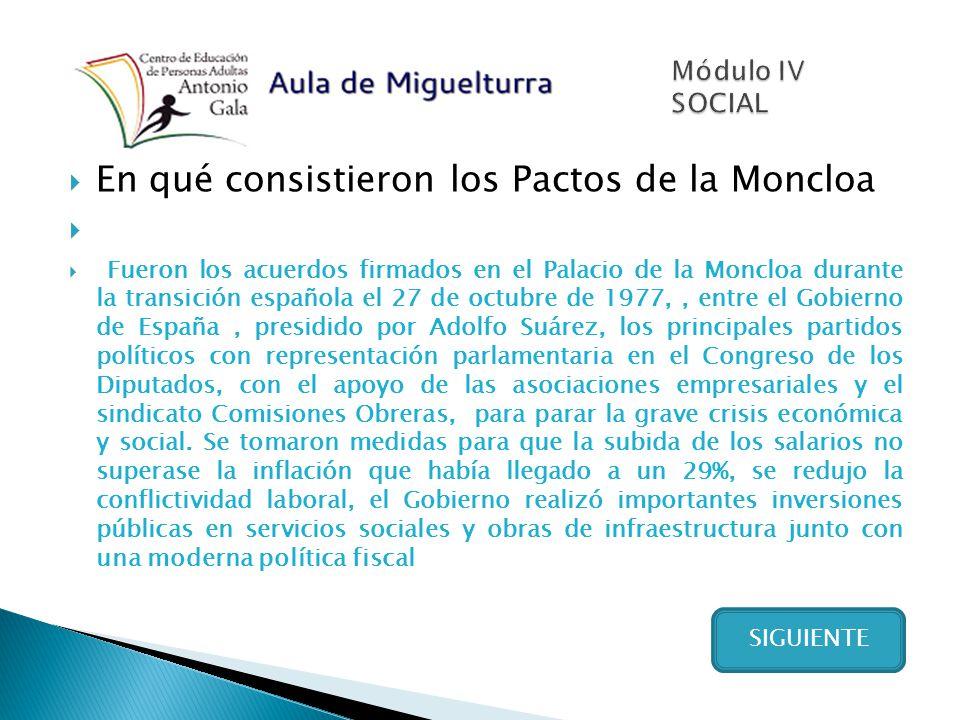 En qué consistieron los Pactos de la Moncloa Fueron los acuerdos firmados en el Palacio de la Moncloa durante la transición española el 27 de octubre