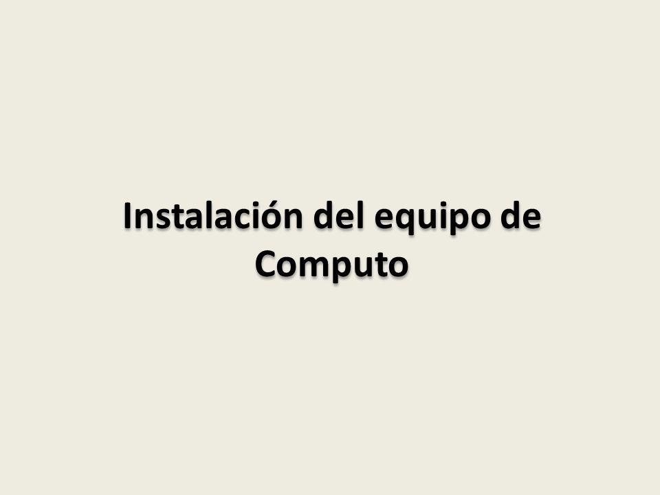 Instalación del equipo de Computo