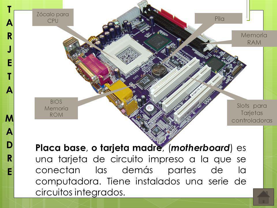 Placa base, o tarjeta madre, ( motherboard ) es una tarjeta de circuito impreso a la que se conectan las demás partes de la computadora. Tiene instala