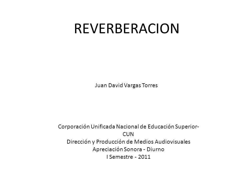 Corporación Unificada Nacional de Educación Superior- CUN Dirección y Producción de Medios Audiovisuales Apreciación Sonora - Diurno I Semestre - 2011