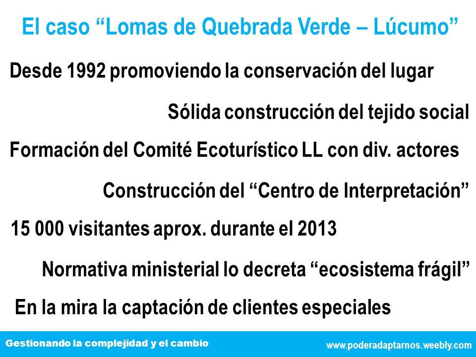 www.poderadaptarnos.weebly.com Gestionando la complejidad y el cambio El caso Lomas de Quebrada Verde – Lúcumo Desde 1992 promoviendo la conservación