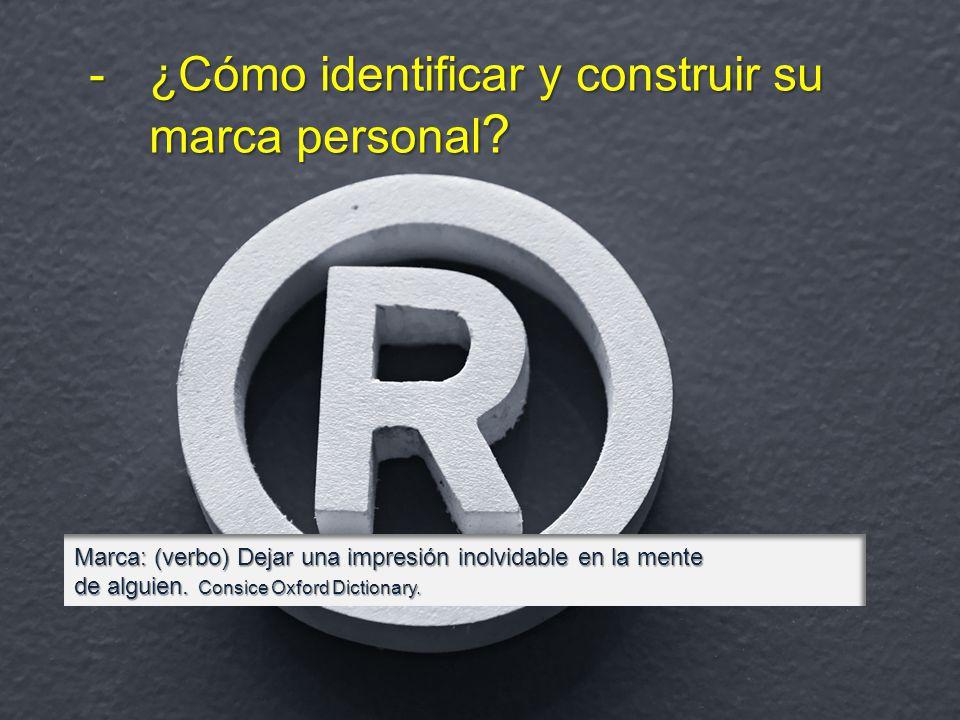 -¿Cómo identificar y construir su marca personal .