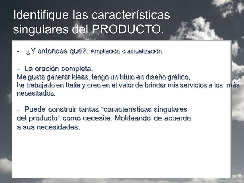 Identifique las características singulares del PRODUCTO.