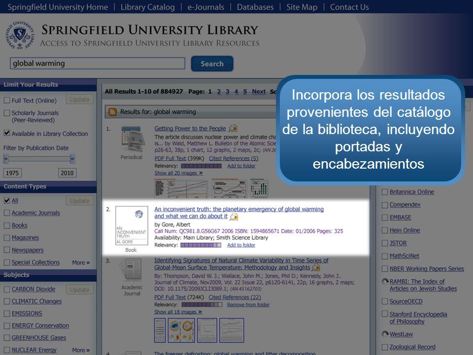 Incorpora los resultados provenientes del catálogo de la biblioteca, incluyendo portadas y encabezamientos