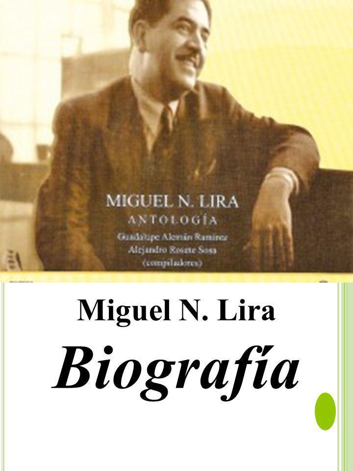Miguel N. Lira Biografía
