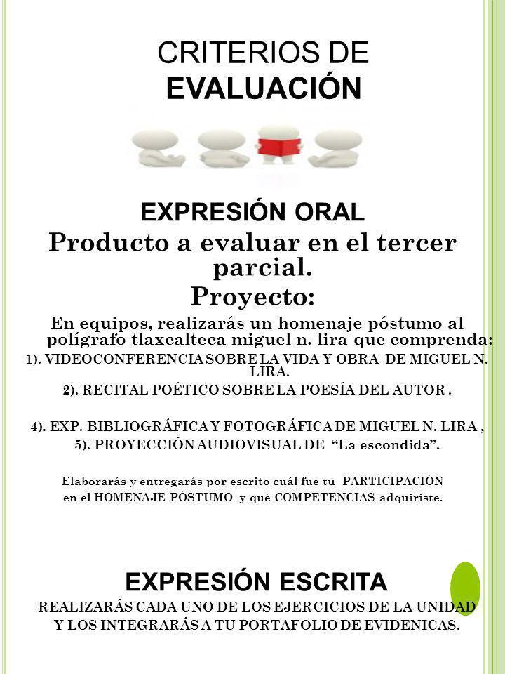 CRITERIOS DE EVALUACIÓN EXPRESIÓN ORAL Producto a evaluar en el tercer parcial.