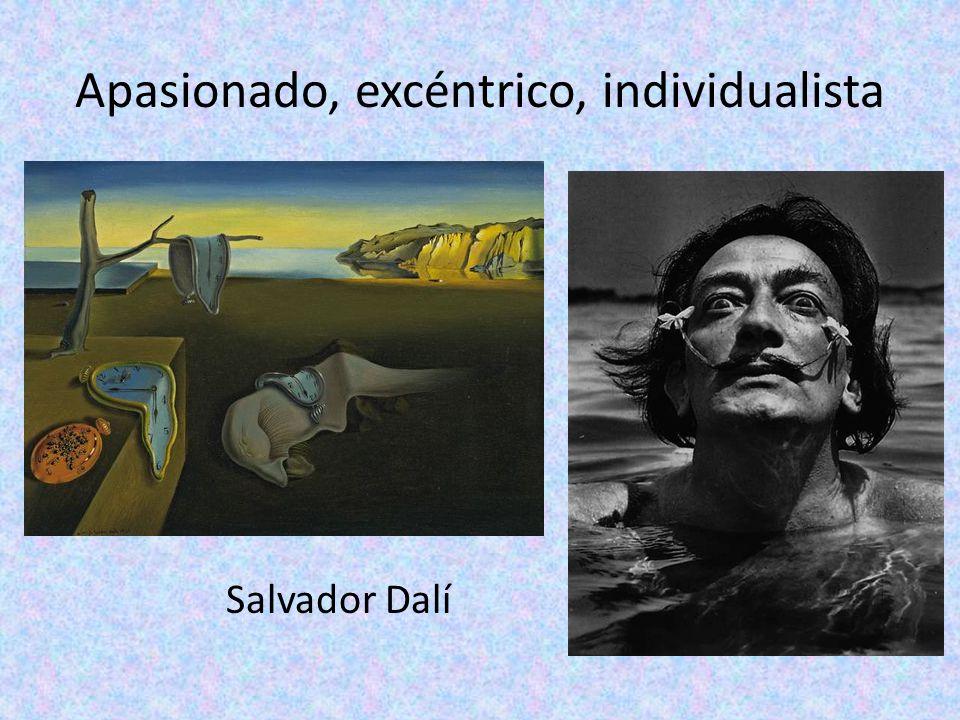 Apasionado, excéntrico, individualista Salvador Dalí