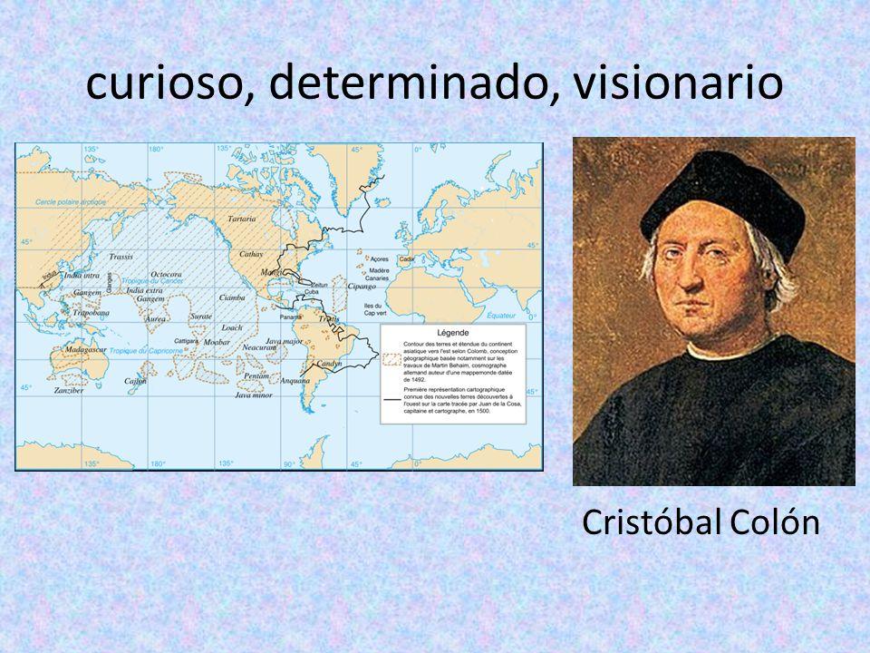 curioso, determinado, visionario Cristóbal Colón