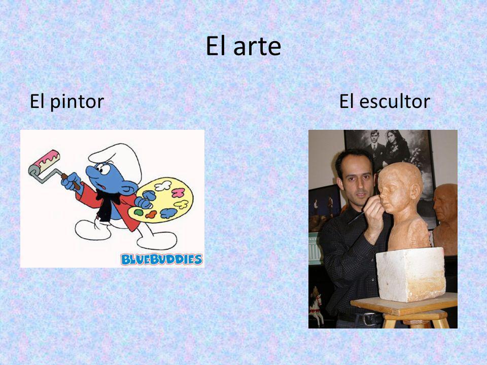 El arte El pintor El escultor