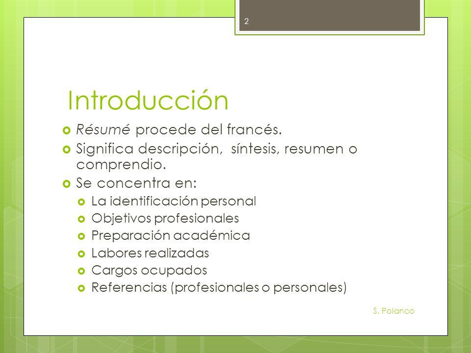 Introducción Résumé procede del francés. Significa descripción, síntesis, resumen o comprendio. Se concentra en: La identificación personal Objetivos