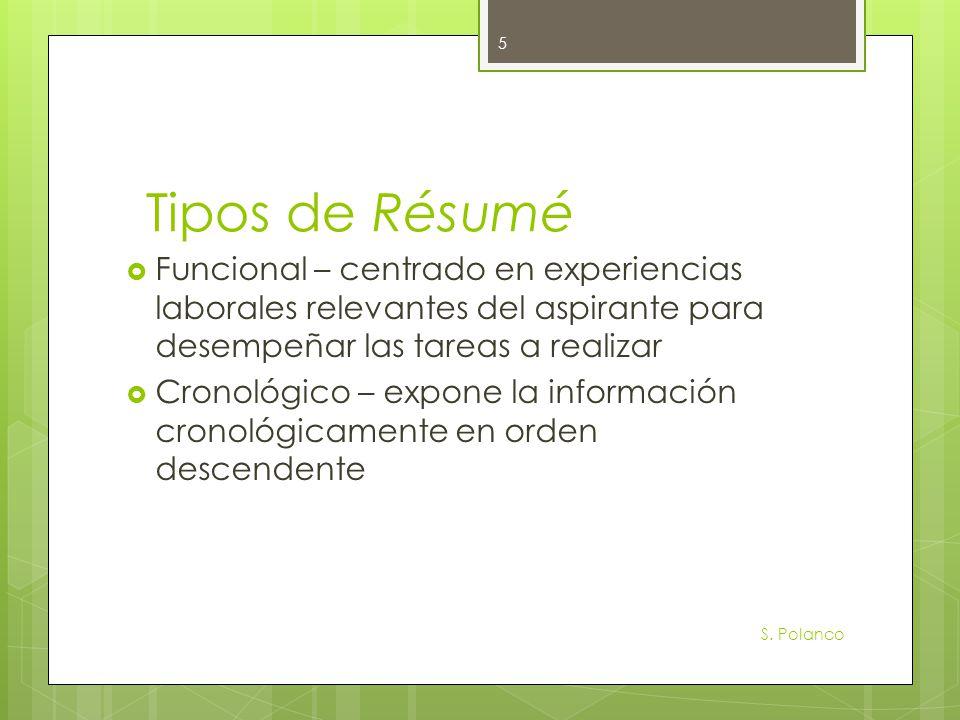 Tipos de Résumé Funcional – centrado en experiencias laborales relevantes del aspirante para desempeñar las tareas a realizar Cronológico – expone la