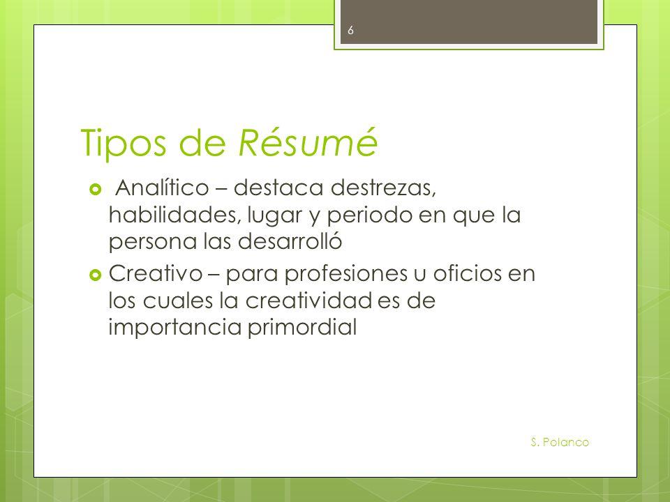Tipos de Résumé Analítico – destaca destrezas, habilidades, lugar y periodo en que la persona las desarrolló Creativo – para profesiones u oficios en