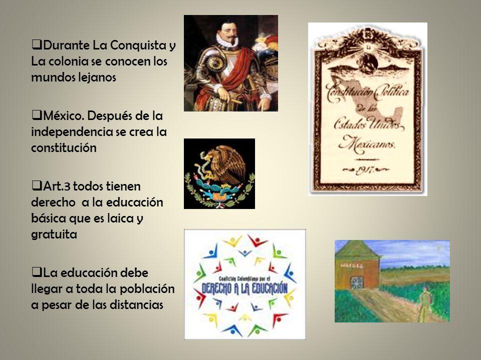 Durante La Conquista y La colonia se conocen los mundos lejanos México.