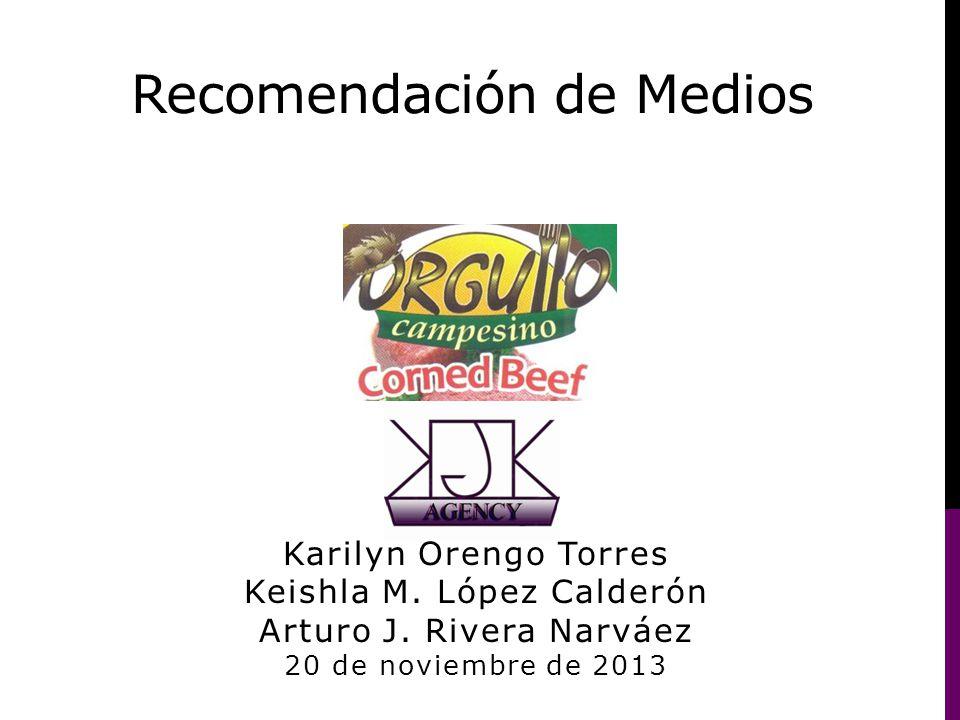 Recomendación de Medios Karilyn Orengo Torres Keishla M. López Calderón Arturo J. Rivera Narváez 20 de noviembre de 2013