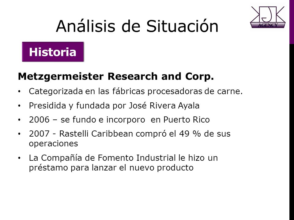 Análisis de Situación Historia Metzgermeister Research and Corp. Categorizada en las fábricas procesadoras de carne. Presidida y fundada por José Rive