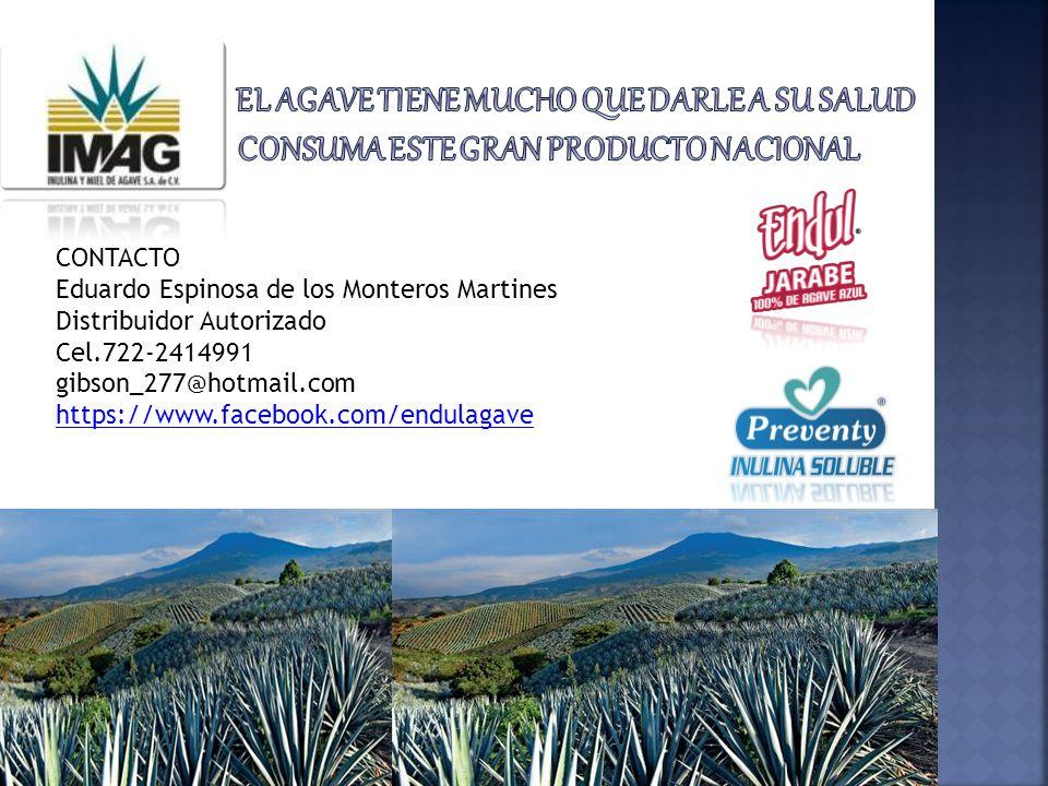 CONTACTO Eduardo Espinosa de los Monteros Martines Distribuidor Autorizado Cel.722-2414991 gibson_277@hotmail.com https://www.facebook.com/endulagave
