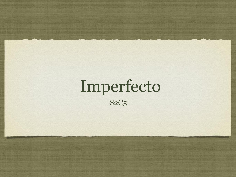 Imperfecto L U S E D P A T H