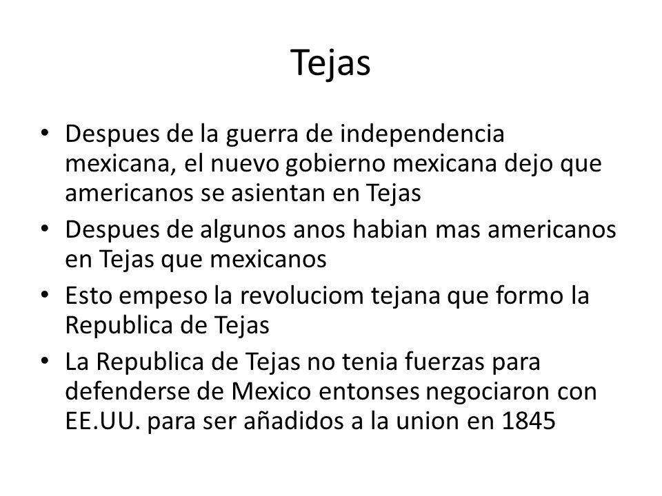 Tejas Despues de la guerra de independencia mexicana, el nuevo gobierno mexicana dejo que americanos se asientan en Tejas Despues de algunos anos habi