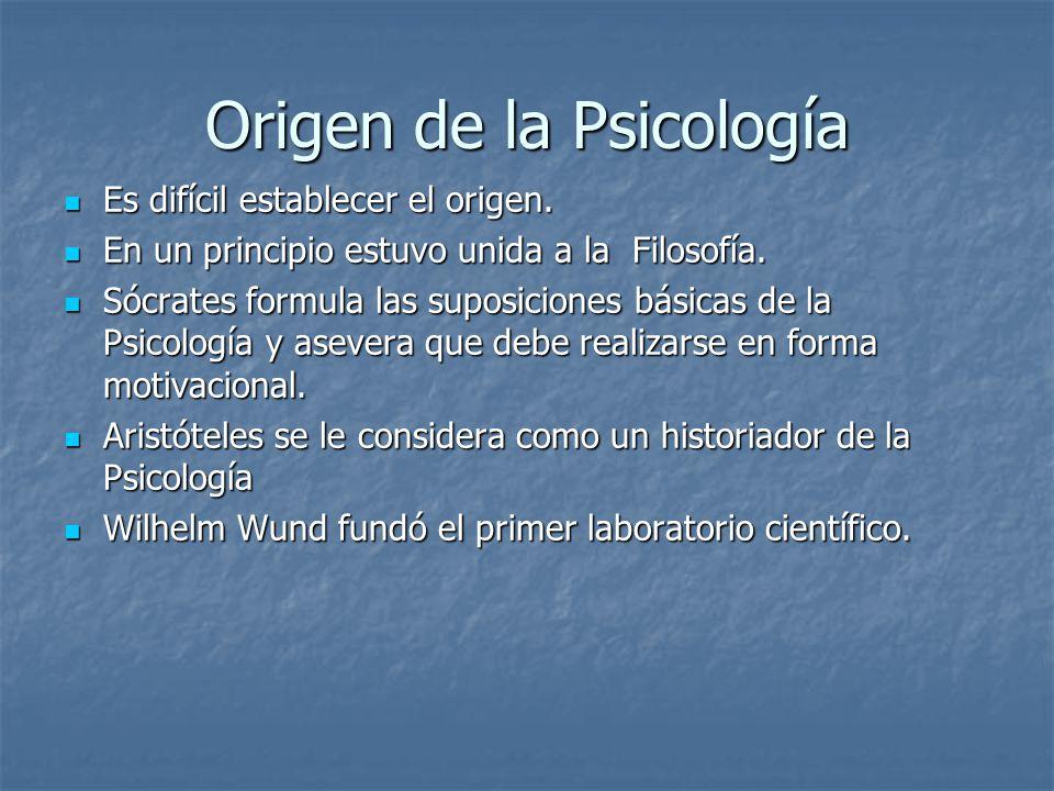 Origen de la Psicología Es difícil establecer el origen.