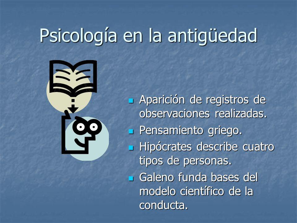 Psicología en la antigüedad Aparición de registros de observaciones realizadas.
