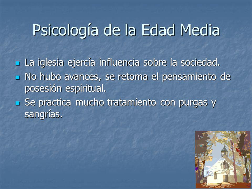 Psicología de la Edad Media La iglesia ejercía influencia sobre la sociedad.