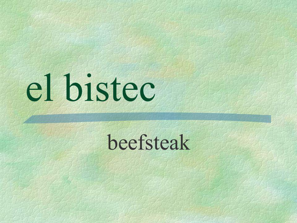 el bistec beefsteak